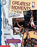 Greatest Moments Of The NBA (0439140722) by Weber, Bruce