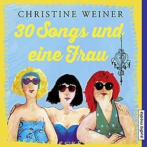 30 Songs und eine Frau Hörbuch