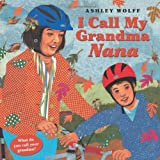 I Call My Grandma Nana (1582462518) by Wolff, Ashley