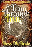 img - for A Train Through Time (A Train Through Time Series Book 1) book / textbook / text book