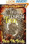 A Train Through Time (A Train Through...