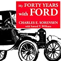 My Forty Years with Ford: Great Lakes Books Series Audiobook by Charles E Sorensen, Samuel T Williamson Narrated by Barry Eads