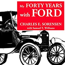 My Forty Years with Ford: Great Lakes Books Series (       UNABRIDGED) by Charles E Sorensen, Samuel T Williamson Narrated by Barry Eads