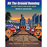 Hit The Ground Running The Smart Actor's Guide