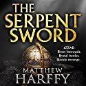 The Serpent Sword: The Bernicia Chronicles, Book 1 Hörbuch von Matthew Harffy Gesprochen von: Barnaby Edwards