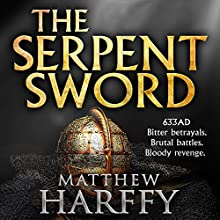 The Serpent Sword: The Bernicia Chronicles, Book 1 | Livre audio Auteur(s) : Matthew Harffy Narrateur(s) : Barnaby Edwards