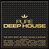 Pure Deep House - The Very Best Of Deep House & Garage Various Artists