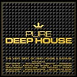 Pure Deep House:  The Very Best of De...