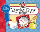 Our Favorite Quick & Easy Recipes Cookbook: It's almost dinnertime...what to serve?  Gather everyone around the table for satisying meals that are ready in no time. (Our Favorite Recipes Collection)