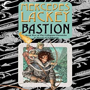 Bastion: Collegium Chronicles, Book 5 | [Mercedes Lackey]
