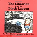 The Librarian from the Black Lagoon (0590503111) by Mike Thaler