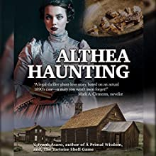 Althea Haunting: A Legal Suspense-Thriller Based on a True Story Audiobook by V. Frank Asaro Narrated by Rich Brennan