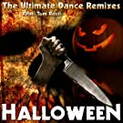Halloween Theme -- The Ultimate Dance Remixes Feat. Tom Rossi