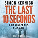 The Last 10 Seconds (       UNABRIDGED) by Simon Kernick Narrated by Paul Thornley
