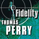 Fidelity Audiobook by Thomas Perry Narrated by Michael Kramer