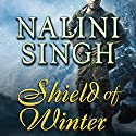 Shield of Winter: Psy-Changeling, Book 13 Audiobook by Nalini Singh Narrated by Angela Dawe