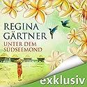 Unter dem Südseemond Hörbuch von Regina Gärtner Gesprochen von: Marie Bierstedt