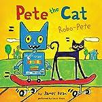 Pete the Cat: Robo-Pete   James Dean