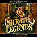 Pirate Legends  by Jerry Robbins Narrated by The Colonial Radio Players, Jerry Robbins