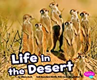 Life in the Desert (Pebble Plus: Habitats Around the World)
