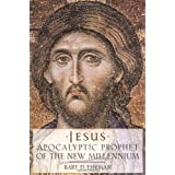 Jesus: Apocalyptic Prophet of the New Millennium ~ Bart D. Ehrman