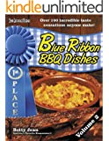 BLUE RIBBON WINNING BBQ SIDE DISHES - A Must Have Recipes From Our Most Popular Barbeque Books Collection (Blue Ribbon Magazine Book 3)