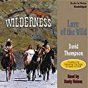 Lure of the Wild: Wilderness Series #2 Audiobook by David Thompson Narrated by Rusty Nelson