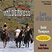 Lure of the Wild: Wilderness Series #2 | David Thompson