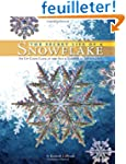 Secret Life of a Snowflake: An Up-Clo...