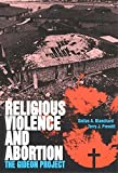 img - for Religious Violence and Abortion: The Gideon Project by Dallas A. Blanchard (1993-05-31) book / textbook / text book