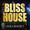 Bliss House Audiobook by Laura Benedict Narrated by Laurence Bouvard