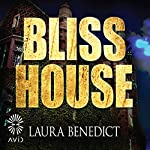 Bliss House | Laura Benedict
