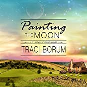 Painting the Moon: Chilton Crosse, Book 1 | Traci Borum