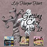 Getting Cozy with It: A Maddie Graves, Ivy Morgan and Harper Harlow Mystery Sampler