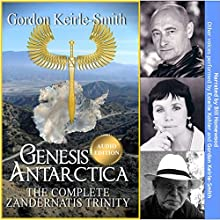 Genesis Antarctica: The Complete Zandernatis Trinity Audiobook by Gordon Keirle-Smith Narrated by Gordon Keirle-Smith, Bill Homewood, Estelle Kohler