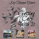 Getting Cozy with It: A Maddie Graves, Ivy Morgan and Harper Harlow Mystery Sampler Audiobook by Lily Harper Hart Narrated by Angel Clark, Laura Jennings