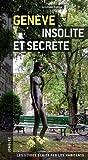 Geneve insolite et secrete