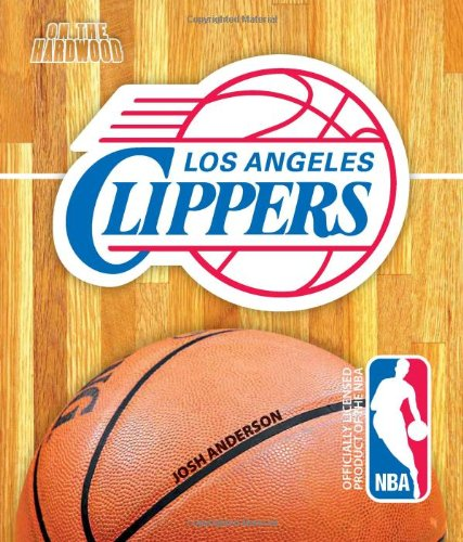 Los Angeles Clippers (On the Hardwood) PDF