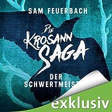 Der Schwertmeister (Die Krosann-Saga - Lehrjahre 2) Hörbuch von Sam Feuerbach Gesprochen von: Robert Frank