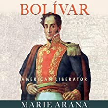 Bolivar: American Liberator Audiobook by Marie Arana Narrated by David Crommett