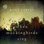 When Mockingbirds Sing | [Billy Coffey]