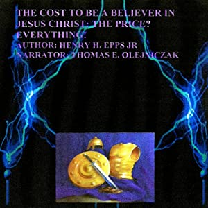 The Cost to Be a Believer of Jesus Christ Audiobook