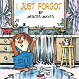 I Just Forgot (Turtleback School & Library Binding Edition) (Mercer Mayer's Little Critter (Pb))