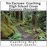 No Excuses - No Regrets (Coaching High School Cross Country)