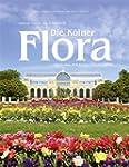 Die K�lner Flora: Festhaus und Botani...