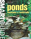 Ponds, Fountains & Waterfalls (Smart Guide)