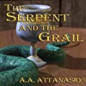 The Serpent and the Grail: Arthor, Book 4 (       UNABRIDGED) by A. A. Attanasio Narrated by Bushra Laskar
