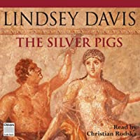 The Silver Pigs (       UNABRIDGED) by Lindsey Davis Narrated by Christian Rodska