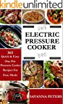 Electric Pressure Cooker:  365 Quick...