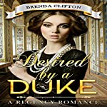 Desired by a Duke: A Regency Romance | Brenda Clifton, Historical Deluxe